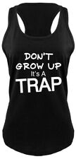 Don't Grow Up It's A Trap Funny Ladies Soft Tank Top Birthday Gift Racerback Z6