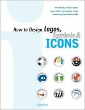 How to Design Logos, Symbols and Icons by Gregory Thomas (2003, Paperback)