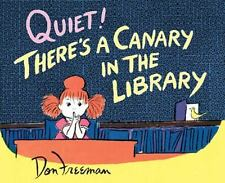 new hardcover:Quiet! There's a Canary in the Library,Don Freeman-animals read?