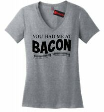 You Had Me At Bacon Funny Ladies V-Neck T Shirt Bacon Lover Party Gift Tee Z5