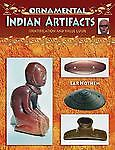 NEW Indian Artifacts Ornamental  PRICE GUIDE COLLECTOR'S BOOK