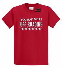 You Had Me At Off Roading Funny T Shirt 4x4 Country Redneck Gift Tee S-5XL