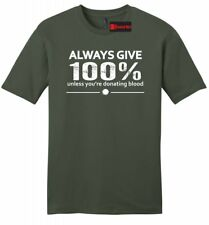 Always Give 100 Not Donating Blood Funny Mens Soft T Shirt Nurse EMT Tee Z2