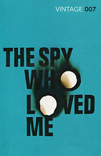 The Spy Who Loved Me: James Bond 007 (Vintage Classics), Good Condition Book, Fl
