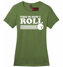 This Is How I Roll Funny Bowling Ladies Soft T Shirt Bowling League Team Z4