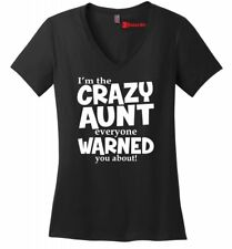 Crazy Aunt Everyone Warned About Funny Ladies V-Neck T Shirt New Baby Gift Z5