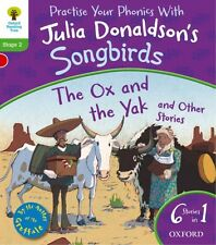 Oxford Reading Tree Songbirds: Level 2. The Ox and the Yak and Other Stories (P.