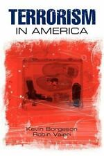 Terrorism in America by Robin Valeri and Kevin Borgeson (2008, Paperback)