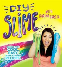 Diy Slime: Packed with cool, easy, make-at-home recipes! by Karina Garcia Paperb