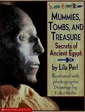 Mummies, Tombs, and Treasure : Secrets of Ancient Egypt by Erika Weihs and Lila