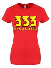 New 333 I'm Only Half Evil Ladies Red T-Shirt