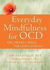 Everyday Mindfulness for OCD Tips Tricks Skills For Living Hershfield Nicely