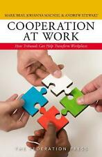 Cooperation at Work: How Tribunals Can Help Transform Workplaces by Mark Bray Pa