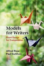 Models For Writers: Short Essays For Composition By Alfred Rosa Paperback
