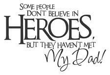 Some People Don't Believe In Heroes But......Vinyl Wall Decal Sticker Home Decor