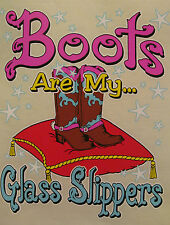 SASSY CHICK BOOTS ARE MY...  GLASS SLIPPERS COWGIRL SHIRT #SC-25