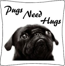 "Pugs Need Hugs Cushion Cover can be Personalised 18"" x 18"""