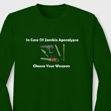 In Case of Zombie Apocalypse Choose Your Weapon Funny Long Sleeve Tee