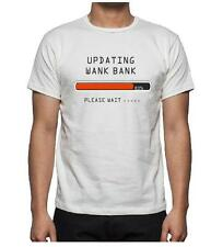 NEW MENS WHITE UPDATING WANK BANK FUNNY NOVELTY T-SHIRT, PERSONALISABLE, GIFT