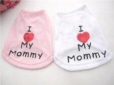 Hot cute Fashion Pet Clothes Dog puppy I love my Mommy Vest Cotton 2 color