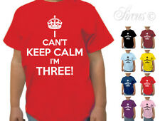 I CANT KEEP CALM IM THREE DESIGNER T-SHIRT BOYS GIRLS TSHIRT KIDS CHILDRENS