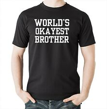 World's OKAYEST Brother T-Shirt Funny Tee Shirts Gift For Brother