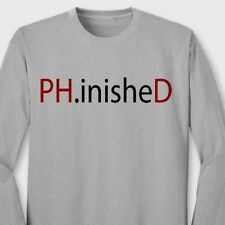 PH.inisheD College PhD Funny T-shirt Graduation Gag Gift Long Sleeve Tee