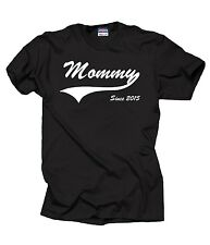 Mommy Since 2015 T-Shirt Gift For Mommy Mother Mom Wife Ladies Tee Mommy