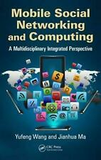 NEW Mobile Social Networking and Computing: A Multidisciplinary Integrated Persp