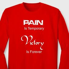 PAIN Is TEMPORARY VICTORY Is FOREVER T-shirt Motivational Long Sleeve Tee