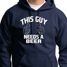 THIS GUY NEEDS A BEER T-shirt Party College St. Paddys Gift Hoodie Sweatshirt