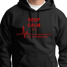 KEEP CALM And ... Okay NOT THAT Calm Tee Funny Flat Line Pulse Hoodie Sweatshirt