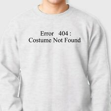ERROR 404 Costume Not Found Tee Funny Computer Geek Halloween Crew Sweatshirt
