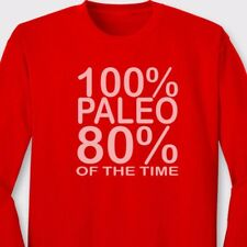 100% PALEO 80% OF THE TIME T-shirt Funny Cross Fit Diet Long Sleeve Tee Shirt