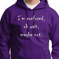 I'm Confused Oh Wait Maybe Not Funny T-shirt College Humor Hoodie Sweatshirt