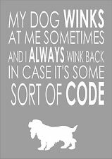 My Dog Winks At Me Sometimes Cocker Spaniel - Word Wall Art Typography Quote Dog