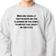 Men Too Focused on Cleavage To Notice Crazy In Eyes Tee Humor Crew Sweatshirt
