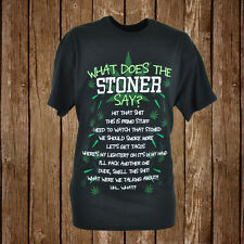 What Does The Stoner Say? Weed T-Shirt Men Funny Adult Graphic Tee Green Black