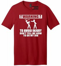 WARNING To Avoid Injury Dont Tell Me How To Do My Job Mens V-Neck T Shirt Funny