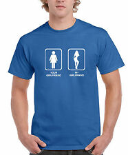 My Girlfriend / Your Girlfriend Humorous T-Shirt (Size S - 5XL)