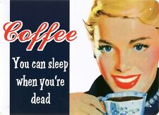 New Caffeine Kick You Can Sleep When You're Dead Metal Tin Sign