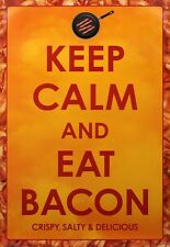 Keep Calm and Eat Bacon Poster 61x91.5cm