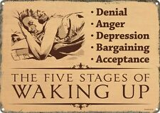 The Five Stages Of Waking Up Tin Sign 40.7x30.5cm