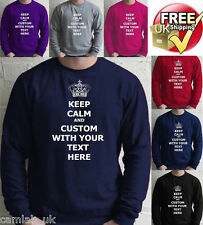 Keep Calm YOUR TEXT HERE custom printed personalised Sweater Sweatshirt Jumper