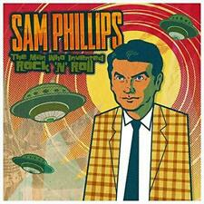 Sam Phillips: the Man Who Invented Rock 'n' Roll - Phillips,Sam CD-JEWEL CASE
