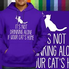 It's Not Drinking Alone If Your Cat's Home Pullover Hoodie Jacket Hooded Sweater