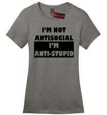 I'm Not Antisocial I'm Anti Stupid Funny Ladies T Shirt Cute Holiday Gift Z4