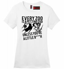 Every Zoo Is A Petting Zoo Little B**ch Ladies T Shirt Funny Gift Tee Z4