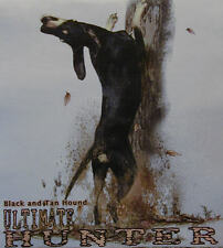 BLACK & TAN HOUND THE ULTIMATE HUNTER .... COON HUNTING COONDOGS SHIRT #522