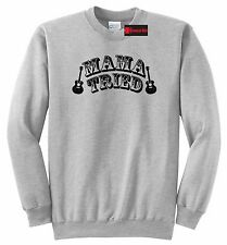 Mama Tried Southern Rebel County Music Concert Crewneck Sweatshirt Gift Hoodie